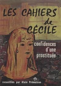 Alain Prémoisan et André Talvas - Les cahiers de Cécile - Confidences d'une prostituée.