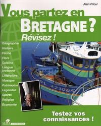 Alain Prioul - Vous partez en Bretagne ? - Révisez !.