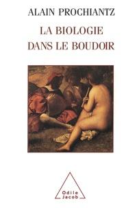 Alain Prochiantz - La biologie dans le boudoir.