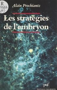Alain Prochiantz et Etienne Balibar - Les stratégies de l'embryon - Embryons, gènes, évolution.