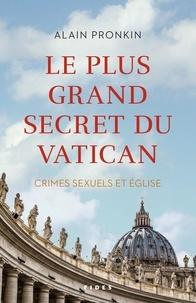 Alain Pronkin - Le plus grand secret du Vatican - Crimes sexuels et Eglise.