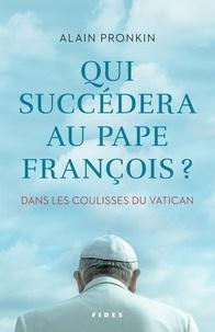 Qui succédera au pape François ? - Dans les coulisses du Vatican.pdf