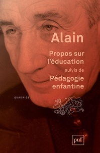 Alain - Propos sur l'éducation - Suivis de Pédagogie enfantine.