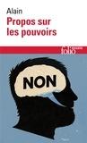 Alain - PROPOS SUR LES POUVOIRS. - Eléments d'éthique politique.