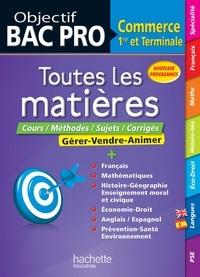 Alain Prost et Michel Corlin - Objectif Bac Pro - Toutes les matières - 1ère et Term Bac Pro Commerce.