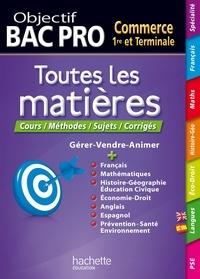Alain Prost et Michel Corlin - Objectif Bac Pro - Toutes les matières - 1re et Terminale Bac Pro Commerce.