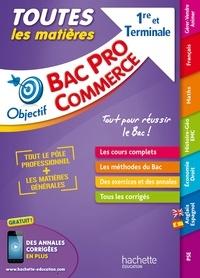 Alain Prost et Rémy Colin - Toutes les matières 1re et Tle Bac Pro Commerce.
