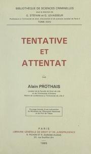 Alain Prothais et Georges Levasseur - Tentative et attentat.