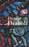 Alain Provost - Domus Diaboli - Un évêque en procès au temps de Philippe le Bel.