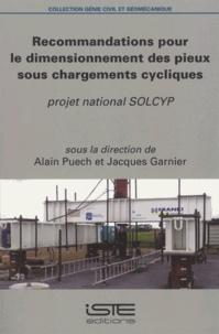 Alain Puech et Jacques Garnier - Recommandations pour le dimensionnement des pieux sous chargements cycliques.