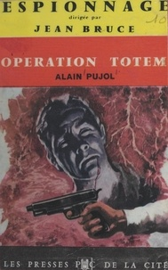 Alain Pujol et Jean Bruce - Opération Totem.