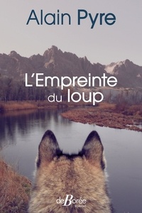 Alain Pyre - L'Empreinte du loup.