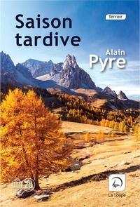 Alain Pyre - Saison tardive.
