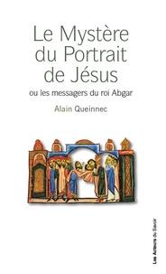 Alain Queinnec - Mystère du portrait de Jésus.
