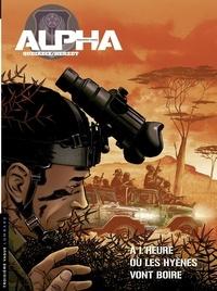 Alain Queireix et  Herzet - Alpha (Premières Armes) - tome 5 - À l'heure où les hyènes vont boire.