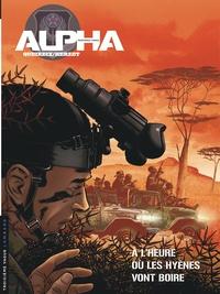 Alain Queireix et Emmanuel Herzet - Alpha Tome 5 : A l'heure où les hyènes vont boire.