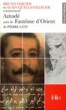 Alain Quella-Villéger et Bruno Vercier - Aziyadé suivi de Fantôme d'Orient de Pierre Loti.