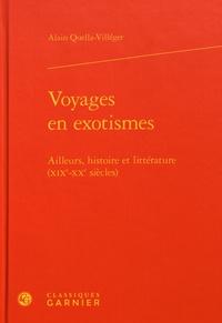 Alain Quella-Villéger - Voyages en exotismes - Ailleurs, histoire et littérature (XIXe-XXe siècles).