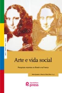 Alain Quemin et Glaucia Villas Bôas - Arte e vida social - Pesquisas recentes no Brasil e na França.