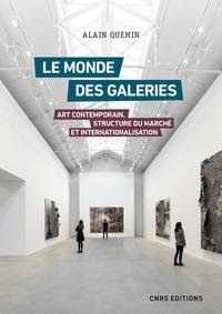 Alain Quemin - Le monde des galeries - Art contemporain, structure du marché et internationalisation.