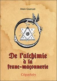 Alain Quéruel - De l'alchimie à la franc-maçonnerie.