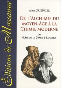 Alain Quéruel - De l'alchimie du Moyen Age à la chimie moderne - Ou d'Albert le Grand à Lavoisier.