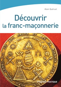 Alain Quéruel - Découvrir la franc-maçonnerie.