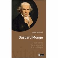 Alain Quéruel - Gaspard Monge (1746-1818) - De la science à la politique.