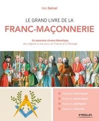 Alain Quéruel - Le grand livre de la franc-maçonnerie - Un panorama chrono-thématique, des origines à nos jours, en France et à l'étranger.