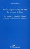 Alain Quéruel - Nicolas-Jacques Conté : 1755-1805, un inventeur de génie. - Des crayons à l'expédition d'Egypte en passant par l'aérostation militaire.