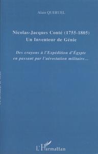 Alain Quéruel - Nicolas-Jacques Conté (1755-1805) Un inventeur de génie - Des crayons à l'expédition d'Egypte en passant par l'aérostation militaire....