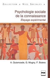 Alain Quiamzade et Gabriel Mugny - Psychologie sociale de la connaissance - Etayage expérimental.