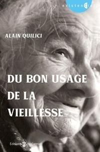 Alain Quilici - Du bon usage de la vieillesse.