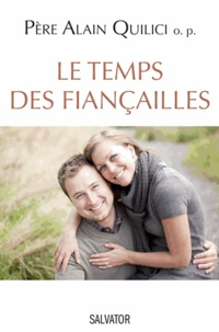 Alain Quilici - Le temps des fiançailles.