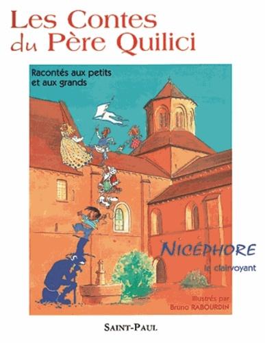 Alain Quilici - Les contes du père Alain Quilici - Nicéphore le clairvoyant.