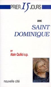 Alain Quilici - Prier 15 jours avec saint Dominique.