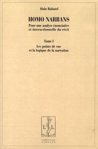 Alain Rabatel - Homo narrans - Pour une analyse énonciative et interactionnelle du récit, 2 volumes.