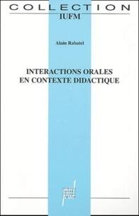 Alain Rabatel - Interactions orales en contexte didactique - Mieux (se) comprendre pour mieux (se) parler et pour mieux (s')apprendre.