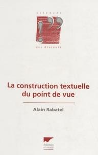 Alain Rabatel - La Construction textuelle du point de vue.