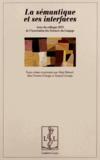 Alain Rabatel et Alice Ferrara-Léturgie - La sémantique et ses interfaces - Actes du colloque 2013 de l'Association des Sciences du Langage.