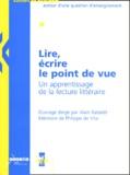 Alain Rabatel et Philippe de Vita - Lire, écrire le point de vue - Un apprentissage de la lecture littéraire.