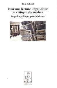 Alain Rabatel - Pour un lecture linguistique et critique des médias - Empathie, éthique, point(s) de vue.