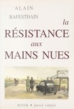 Alain Rafesthain - La Résistance aux mains nues.