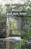 Alain Rafesthain - Le Moulin du gué aux ânes.