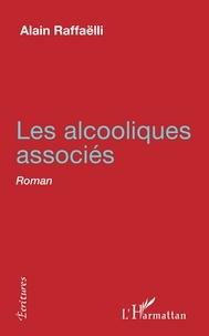 Alain Raffaëlli - Les alcooliques associés.