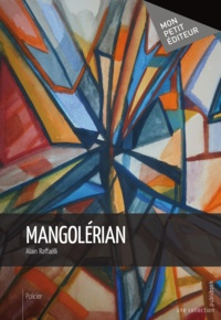 Alain Raffaëlli - Mangolérian.