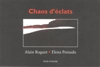 Alain Raguet et Elena Peinado - Chaos d'éclats.