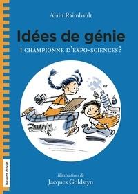 Alain Raimbault et Jacques Goldstyn - Idées de génie  : Championne d'Expo-sciences?.