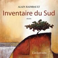 Alain Raimbault - Inventaire du sud.