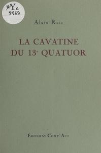 Alain Rais - La Cavatine du 13e quatuor.
